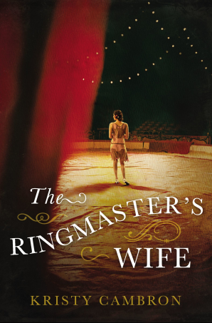 The Ringmaster's Wife Paperback  by Kristy Cambron