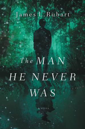 The Man He Never Was Paperback  by James L. Rubart