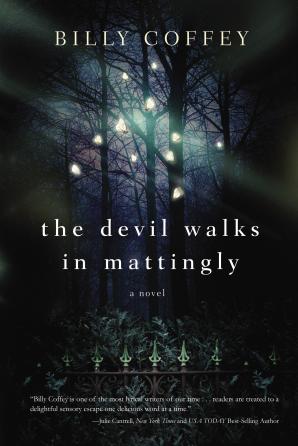 The Devil Walks in Mattingly Paperback  by Billy Coffey