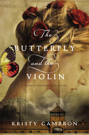 The Butterfly and the Violin Paperback  by Kristy Cambron