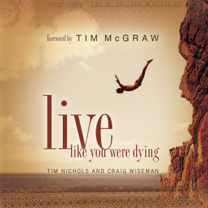 Live Like You Were Dying eBook  by Tim Nichols