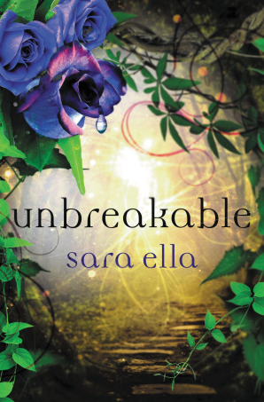 Unbreakable Hardcover  by Sara Ella